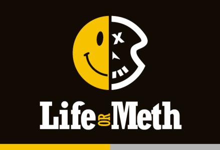 Life or Meth?